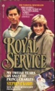 Royal Service: My Twelve Years As Valet to…