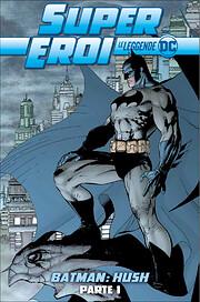 Batman: Hush - Parte 1 av Joseph Loeb