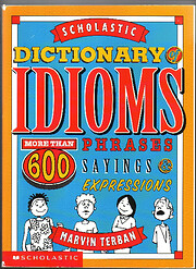 Scholastic Dictionary of Idioms: More Than…