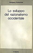 Lo sviluppo del razionalismo occidentale by…