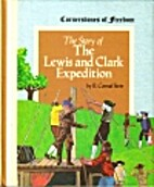 The Story of the Lewis and Clark Expedition…