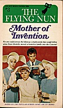 Flying Nun #3: Mother of Invention by…
