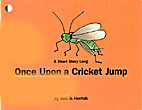 Once Upon a Cricket Jump by Ann Herrick