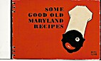 Some Good Old Maryland Recipes by Hans Flato