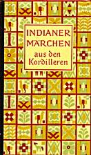 Indianermärchen aus den Kordilleren. by…