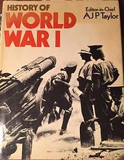 World War 1 by David; A.J.P. Taylor…