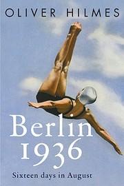 Berlin 1936: Fascism, Fear, and Triumph Set…