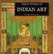 Great Works of Indian Art (The Life and…