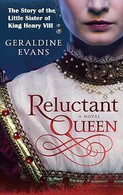 Reluctant Queen: Tudor Historical Novel…