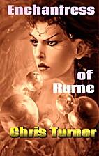 Enchantress of Rurne by Chris Turner