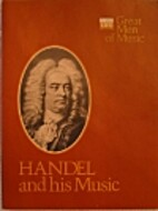Great Men of Music: Handel and His Music by…