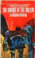 The Sword of the Golem by Abraham Rothberg