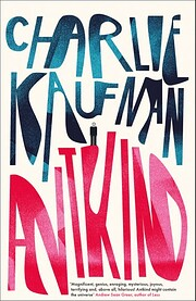 Antkind: A Novel af Charlie Kaufman