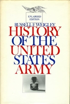 History of the United States Army by Russell…