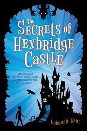 The Secrets of Hexbridge Castle av Gabrielle…