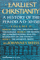 Earliest Christianity; a history of the…