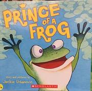 Prince of a Frog por Jackie Urbanovic