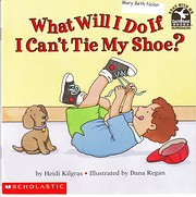 What Will I Do If I Can't Tie My Shoe? af…