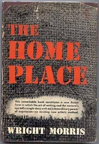The Home Place by Wright Morris
