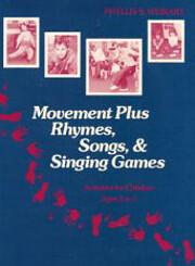 Movement plus rhymes, songs, & singing games…