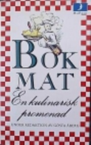 Bokmat : en kulinarisk promenad med…