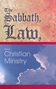 The Sabbath, The Law, and Christian Ministry…