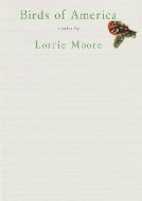 Birds of America: Stories by Lorrie Moore