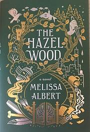 The Hazel Wood: A Novel av Melissa Albert