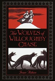 The Wolves of Willoughby Chase (Wolves…