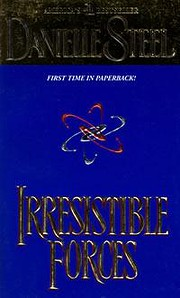 Irresistible Forces de Danielle Steel