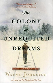 The Colony of Unrequited Dreams : A Novel…