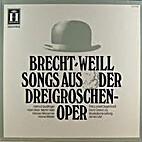 Die Songs der Dreigroschenoper by Bertolt…