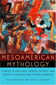 Mesoamerican Mythology: A Guide to the Gods,…