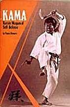 Kama: Karate Weapon of Self-Defense (Weapons…