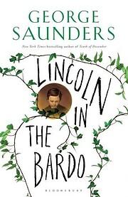 Lincoln in the Bardo: A Novel de George…