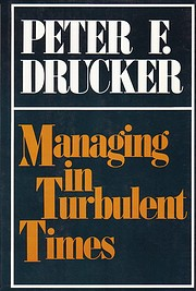 Managing in turbulent times by Peter…