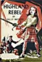 Highland Rebel by Sally Watson
