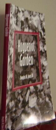 Huguenot Garden – tekijä: Douglas M.…