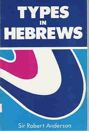 Types in Hebrews (Sir Robert Anderson…