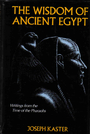 The Wisdom of Ancient Egypt - Joseph Kaster
