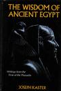 The Wisdom of Ancient Egypt - Joseph Kaster