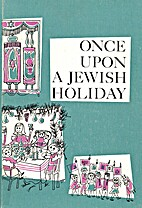 Once upon a Jewish holiday by Bea Stadtler