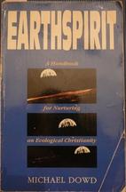 Earthspirit: A Handbook for Nurturing an…