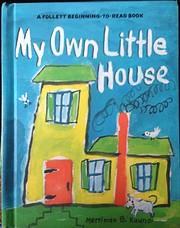 My Own Little House von Merriman B. Kaune