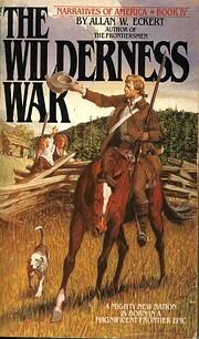 The Wilderness War (Book IV: Narratives of…