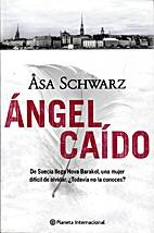 Ángel caído by Åsa Schwarz