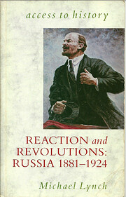 Reaction and Revolutions: Russia, 1881-1924…