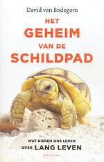 Het geheim van de schildpad: wat dieren ons leren over lang leven - David van Bodegom