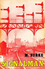 Signalman – tekijä: M. Burke