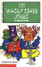 101 Wacky State Jokes by Melvin Berger
